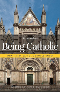 Cover of Being Catholic, by Suzine Andres ('87)
